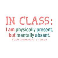 Absent-class-in-class-mentally-present-Favim.com-275054
