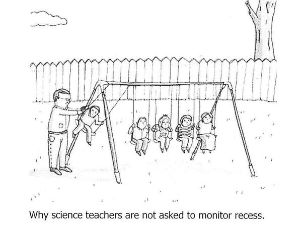 this week in education  cartoons   u0026quot why science teachers are not asked to monitor recess u0026quot
